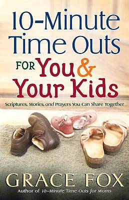 10-Minute Time Outs for You & Your Kids