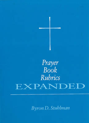 Prayer Book Rubrics Expanded