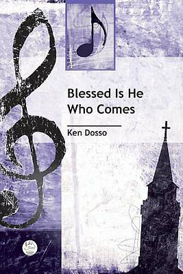 Blessed Is He Who Comes Anthem