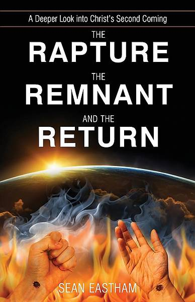 The Rapture, the Remnant, and the Return