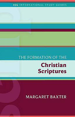 The Formation of the Christian Scriptures