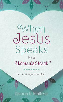 When Jesus Speaks to a Womans Heart
