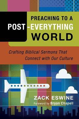 Preaching to a Post-Everything World [ePub Ebook]
