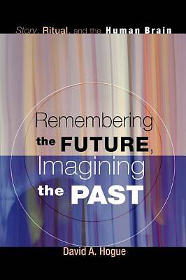 Remembering the Future, Imagining the Past
