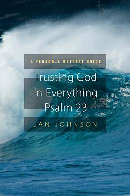 Trusting God for Everything Psalm 23