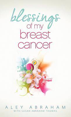 Blessings of My Breast Cancer