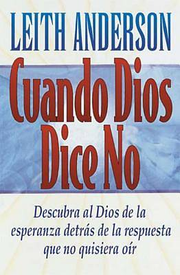 Cuando Dios Dice No = When God Says No