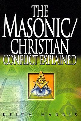 The Masonic/Christian Conflict Explained