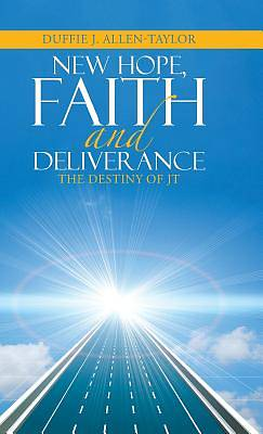 New Hope, Faith and Deliverance