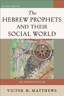 The Hebrew Prophets and Their Social World