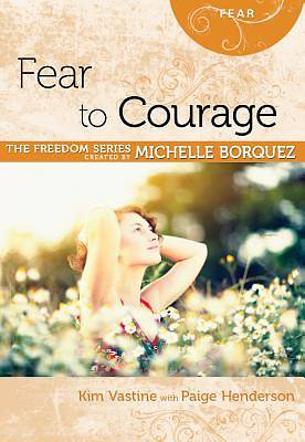 Fear to Courage (Michelle Borquez Freedom Series) [ePub Ebook]