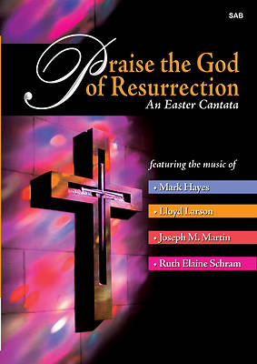 Praise the God of Resurrection SAB Choral Book