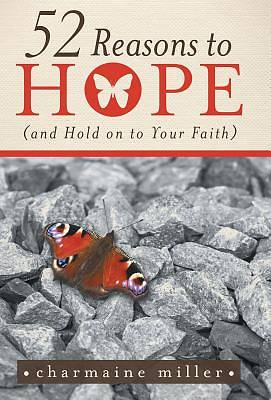 52 Reasons to Hope (and Hold on to Your Faith)