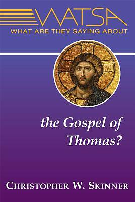 What Are They Saying about the Gospel of Thomas?