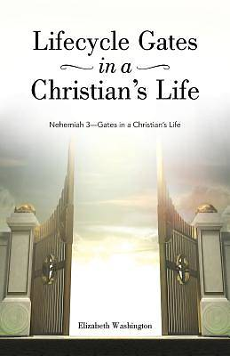 Lifecycle Gates in a Christians Life