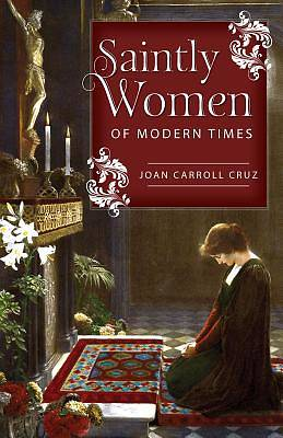 Saintly Women of Modern Times