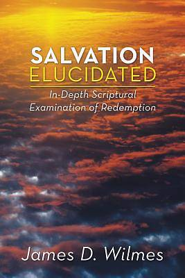 Salvation Elucidated