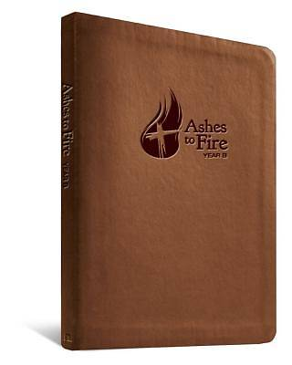 Ashes to Fire Year B Devotional