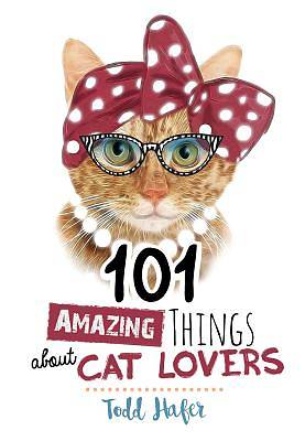 101 Amazing Things about Cat Lovers [ePub Ebook]