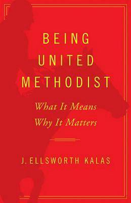 Being United Methodist - eBook [ePub]