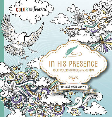 In His Presence Adult Coloring Book with Journal: