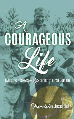 A Courageous Life