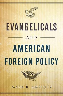 Evangelicals and American Foreign Policy