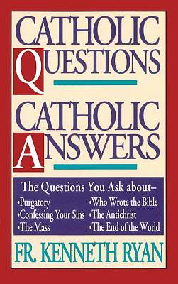 Catholic Questions, Catholic Answers