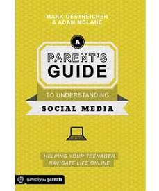 A Parents Guide to Understanding Social Media