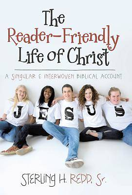 The Reader-Friendly Life of Christ