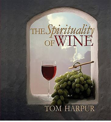 The Spirituality of Wine