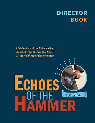 Echoes of the Hammer Musical - Director Book