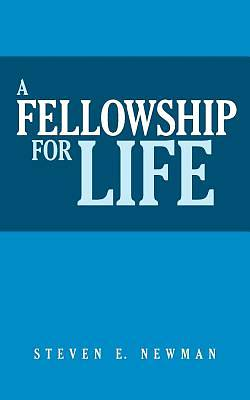 A Fellowship for Life