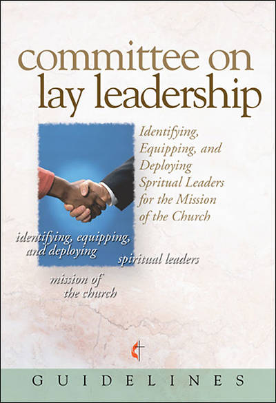 Guidelines for Leading Your Congregation 2009-2012 - Committee on Lay Leadership, Download Edition