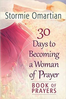 30 Days to Becoming a Woman of Prayer Book of Prayers [Adobe Ebook]
