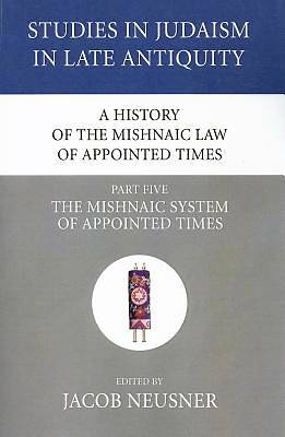 A History of the Mishnaic Law of Appointed Times, Part Five