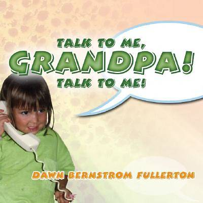 Talk to Me, Grandpa! Talk to Me!