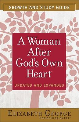A Woman After Gods Own Heart Growth and Study Guide