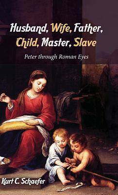 Husband, Wife, Father, Child, Master, Slave