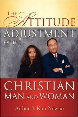 The Attitude Adjustment of the Christian Man and Woman
