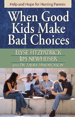 When Good Kids Make Bad Choices [ePub Ebook]