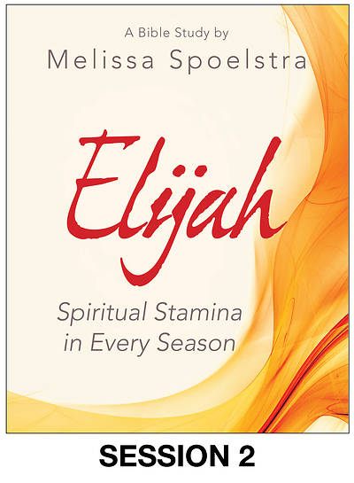 Elijah - Womens Bible Study Streaming Video Session 2