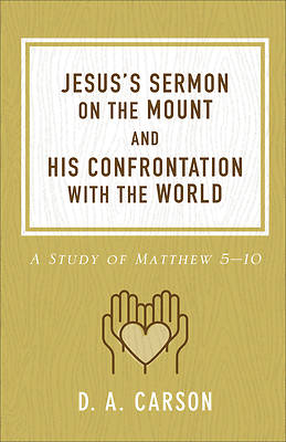 Jesuss Sermon on the Mount and His Confrontation with the World