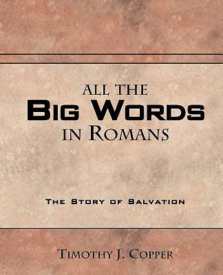 All the Big Words in Romans