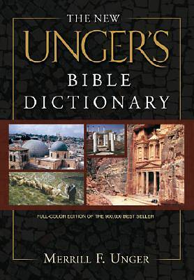 The New Ungers Bible Dictionary