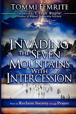 Invading the Seven Mountains with Intercession