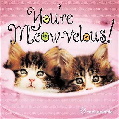 Youre Meow-Velous!