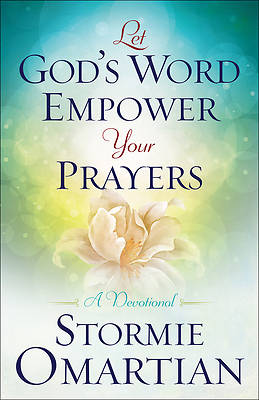 Let Gods Word Empower Your Prayers