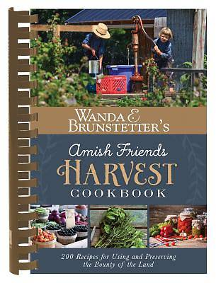 Wanda E. Brunstetters Amish Friends Harvest Cookbook