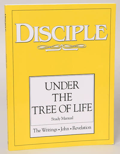 Disciple IV Under the Tree of Life: Study Manual